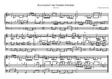 Nun komm, der Heiden Heiland, BWV 599: Nun komm, der Heiden Heiland by Johann Sebastian Bach