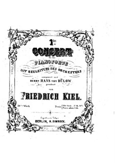Concerto No.1 for Piano and Orchestra, Op.30: Concerto No.1 for Piano and Orchestra by Friedrich Kiel