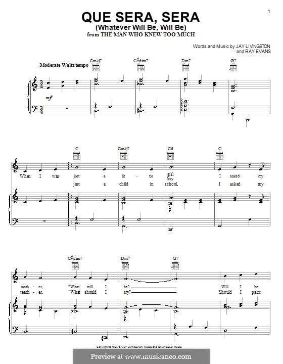 Que Sera, Sera (Whatever Will Be, Will Be) by J. Livingston, R. Evans on MusicaNeo