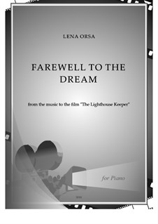Farewell to the Dream from the music to the film 'The Light Keeper': Für Klavier by Lena Orsa