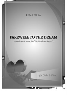 Farewell to the Dream from the music to the film 'The Light Keeper': Für Cello und Klavier by Lena Orsa