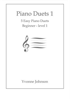 Piano Duets: Bk.1 - 5 Easy Duets For Beginner - Level 1 by Yvonne Johnson