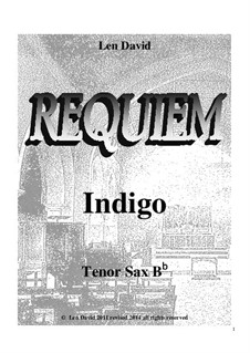 Requiem Indigo: Tenor sax Bb part by Len David