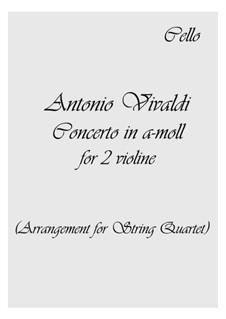 Concerto for Two Violins and Strings No.8 in A Minor, RV 522: Version for strings quartet by Antonio Vivaldi