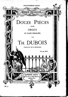 Twelve Pieces for Organ: Twelve Pieces for Organ by Théodore Dubois