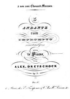 Three Andantes and Four Characteristic Impromptus, Op.3: Three Andantes and Four Characteristic Impromptus by Alexander Dreyschock
