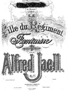 Fantasia on Theme from 'La Fille du Régiment' by Donizetti, Op.27: Fantasia on Theme from 'La Fille du Régiment' by Donizetti by Alfred Jaell