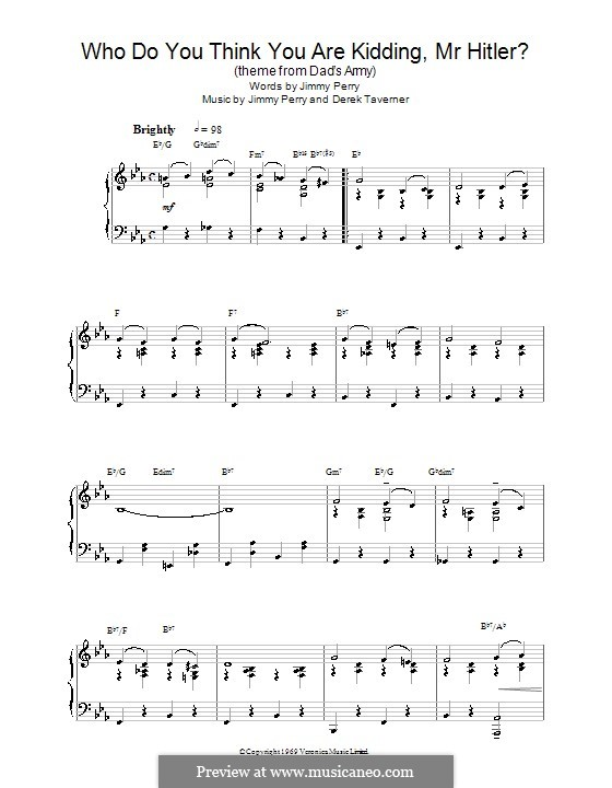 Who Do You Think You Are Kidding, Mr. Hitler? (theme from Dad's Army): For piano by Derek Taverner, Jimmy Perry