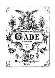 Three Pieces for Organ, Op.22: Three Pieces for Organ by Niels Wilhelm Gade
