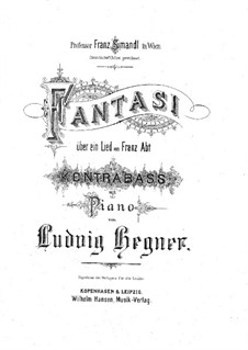 Fantasia on Song by Franz Abt for Double Bass and Piano: Fantasia on Song by Franz Abt for Double Bass and Piano by Ludvig Hegner
