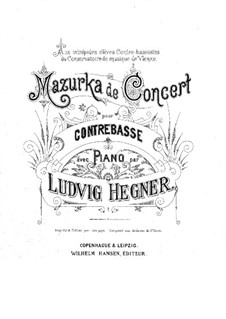 Concert Mazurka for Double Bass and Piano: Concert Mazurka for Double Bass and Piano by Ludvig Hegner