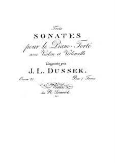 Three Sonatas for Piano Trio, Op.21: Three Sonatas for Piano Trio by Jan Ladislav Dussek