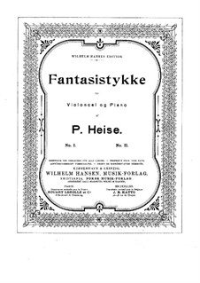 Two Fantastic Pieces for Cello and Piano: Two Fantastic Pieces for Cello and Piano by Peter Heise
