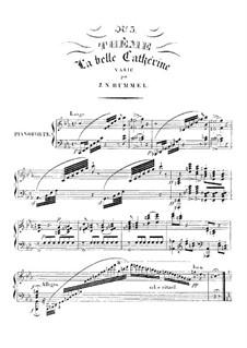 Variations on 'La belle Catherine': Variations on 'La belle Catherine' by Johann Nepomuk Hummel