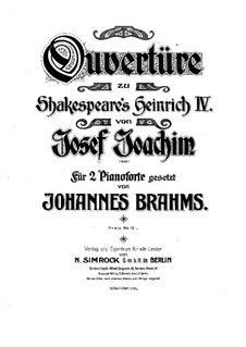 Overture to 'Henry IV' by W. Shakespeare, Op.7: For two pianos four hands by Joseph Joachim