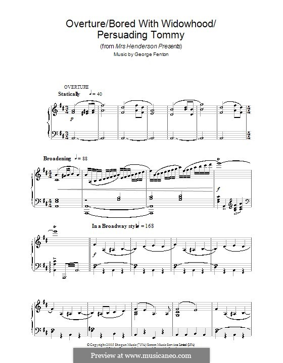 Overture/Bored with Widowhood/Persuading Tommy (from Mrs Henderson Presents): For piano by George Fenton