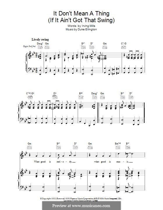 It Don't Mean a Thing (If It Ain't Got That Swing): For voice and piano (or guitar) by Irving Mills, Duke Ellington