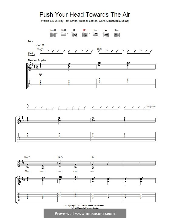 Push Your Head Towards the Air (Editors): For guitar with tab by Christopher Urbanowicz, Edward Lay, Russell Leetch, Thomas Henry Smith