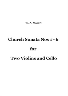 Church Sonatas for Two Violins and Cello No.1-6: Full score, parts by Wolfgang Amadeus Mozart