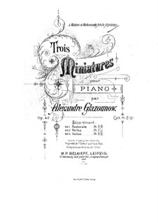 Three Miniatures for Piano, Op.42: Three Miniatures for Piano by Alexander Glazunov