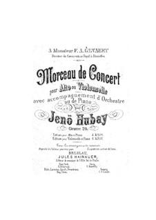 Concert Piece for Alto (or Cello) and Piano, Op.20: Concert Piece for Alto (or Cello) and Piano by Jenö Hubay