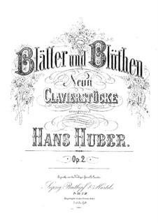 Blätter und Blüthen, Op.2: Vollständiger Satz by Hans Huber