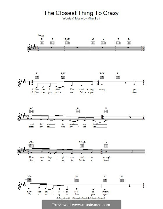 The Closest Thing to Crazy (Katie Melua): Melody line, lyrics and chords by Mike Batt