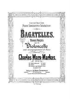 Three Bagatelles for Cello and Piano, Op.35: Three Bagatelles for Cello and Piano by Charles Marx-Markus