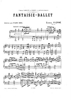 Fantasia-Ballet, for Piano, Op.6: Fantasia-Ballet, for Piano by Gabriel Pierné