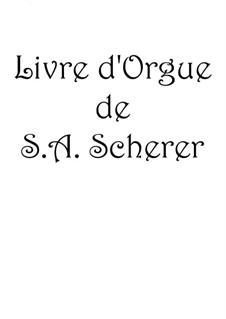 Livre d'Orgue: Livre d'Orgue by Sebastian Anton Scherer