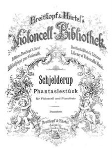 Fantastic Piece for Cello and Piano: Fantastic Piece for Cello and Piano by Gerhard Schjelderup