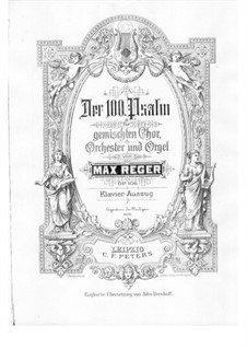 Psalm No.100 for Choir and Orchestra, Op.106: Piano-vocal score by Max Reger