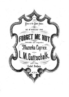 Forget me not, D 59, RO 99: Forget me not by Louis Moreau Gottschalk