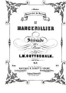 Le Mancenillier. Sérénade, Op.11: For piano by Louis Moreau Gottschalk
