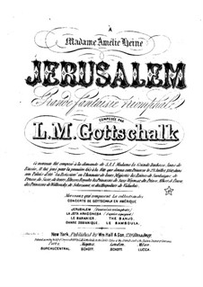 Jérusalem. Grand Fantasia, Op.13: For piano by Louis Moreau Gottschalk