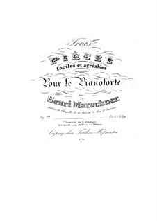 Trois pieces fáciles et agréables, Op.77: Trois pieces fáciles et agréables by Heinrich Marschner