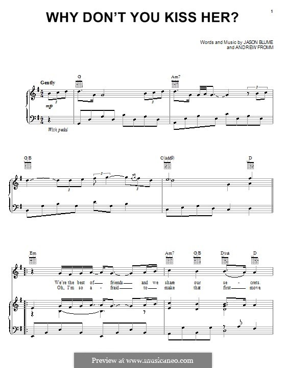 Why Don't You Kiss Her? (Jesse McCartney): For voice and piano (or guitar) by Andrew Fromm, Jason Blume
