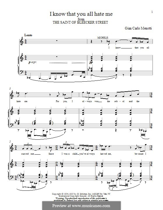 The Saint of Bleecker Street: I Know that You All Hate Me. Version for voice and piano by Gian Carlo Menotti