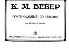 Original Compositions for Piano Four Hands, Op.3, 10, 60: Original Compositions for Piano Four Hands by Carl Maria von Weber