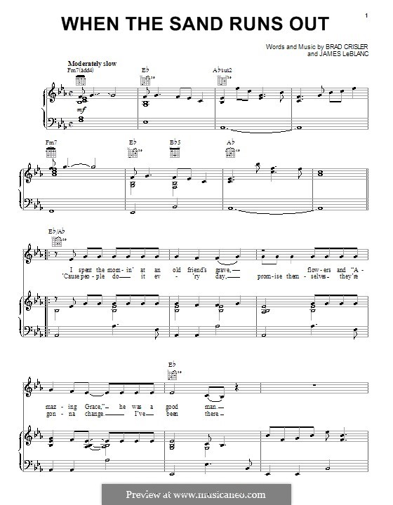 When the Sand Runs Out (Rascal Flatts): For voice and piano (or guitar) by Brad Crisler, James LeBlanc