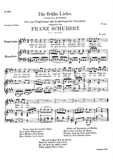Die frühe Liebe (Early Love), D.430: For voice and piano by Franz Schubert