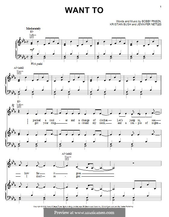 Want To (Sugarland): For voice and piano (or guitar) by Bobby Pinson, Jennifer Nettles, Kristian Bush