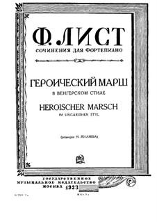 Heroischer Marsch in ungarischem Stil, S.231: Für einen Interpreten by Franz Liszt