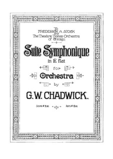 Suite Symphonique in E Flat Major, FW 18: Full score by George Whitefield Chadwick