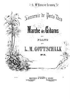 Souvenir de Porto Rico. Marche des Gibaros, Op.31: For piano by Louis Moreau Gottschalk