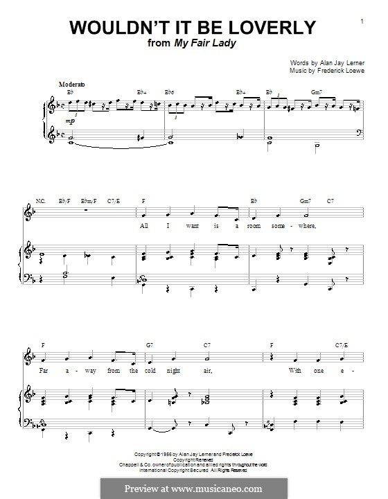 Wouldn't It Be Loverly (from My Fair Lady): For voice and piano (or guitar) by Frederick Loewe