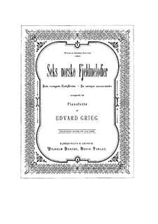 Norwegian Melodies, EG 108: Norwegian Melodies by Edvard Grieg