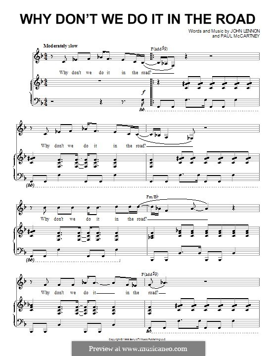 Why Don't We Do It in the Road (The Beatles): For voice and piano (or guitar) by John Lennon, Paul McCartney