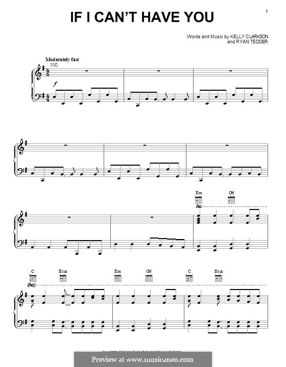If I Can't Have You (Kelly Clarkson): For voice and piano (or guitar) by Ryan B Tedder