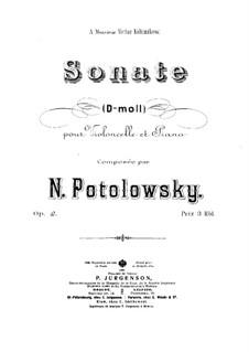 Sonata for Cello and Piano in D Minor, Op.2: Sonata for Cello and Piano in D Minor by Nikolai Potolovsky